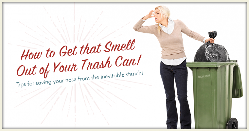 How Do I Get the Smell Out Of My Trash Can?